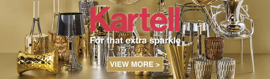Kartell for that extra sparkle