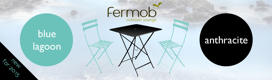 New Fermob colours - blue lagoon - anthracite